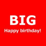 [BIGレポート]Happy birthday! 誕生日なので年の数だけのBIGを買おう